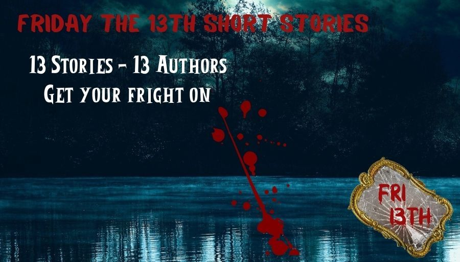 Where evil reigns and nightmares are real… 13 Short Stories – 13 Authors –   #Fri13thStories #Murder #Mystery #Fridaythe13th #Ebook #ShortStories #BookWorm #AHAgrp   #FREE on #KindleUnlimited