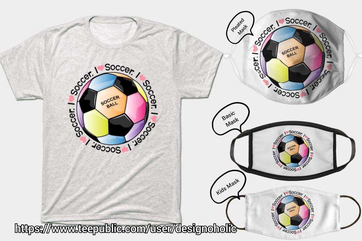 Soccer T-shirt & Masks  #teepublic @teepublic #soccer #sports #mask #masks #fashion #tshirt #tshirts #apparel #facemask #tees #tee #shopping #clothing