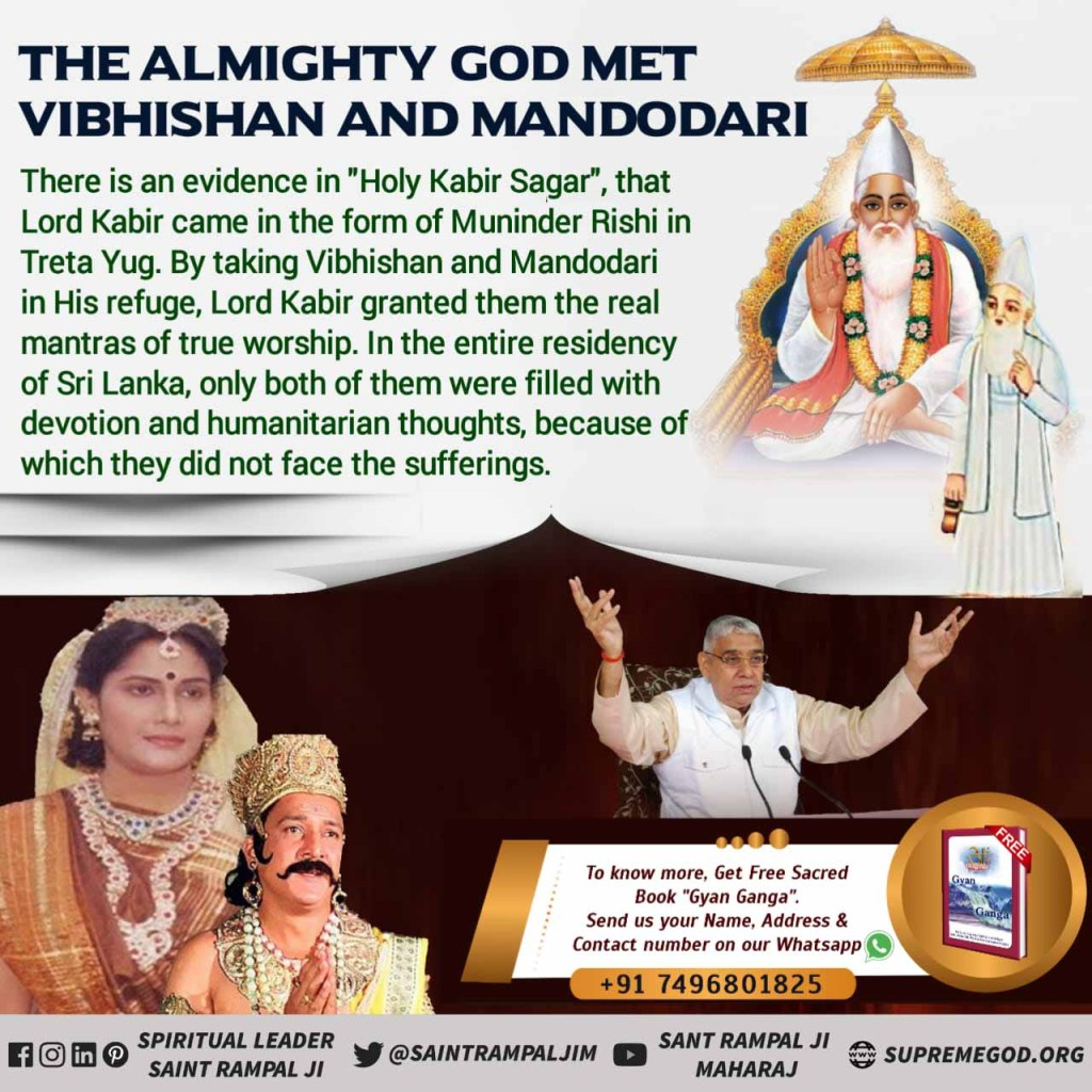 "@SaintRampalJiM There is evidence in ""Kabir Sagar"" that in Tretayuga Kabir Ji came as Munindra Rishi. Given Updesh to Vibhishan and Mandodari, by preaching names to them. In lanka, only both had devotional thoughts and sage thoughts.  #EyeWitnessOfGod Lord Kabir Ji @SaintRampalJiM"