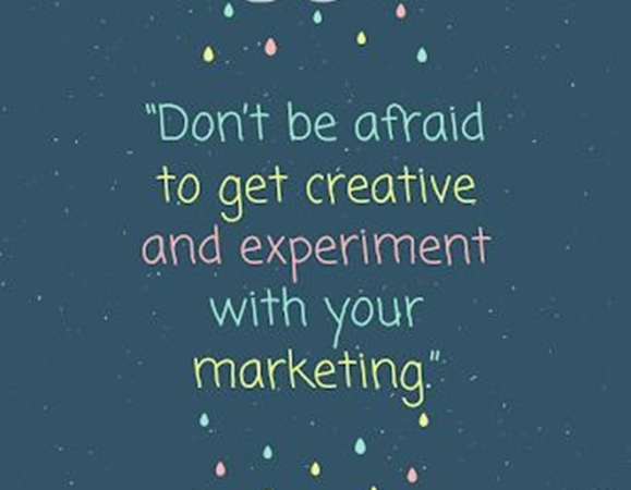 Don't be afraid to get creative and experiment with your marketing.  #Business #Innovation #Fintech #Insurance #Strategy #SundayMorning #Quote #ThinkBigSundayWithMarsha #SundayMotivation #Motivation #SuccessTrain