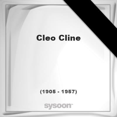 Cleo Cline(1905 - 1957), died at age 52 years: In Memory of Cleo Cline. Personal Death record and Detailed information about the deceased person.  #people #news #funeral #cemetery