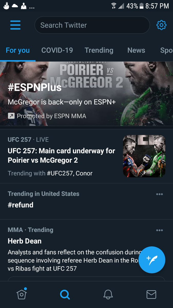 Hahaha top 3 trends for me are #UFC257 how Herb Dean fucked up a stoppage,  and how the app crashed and everyone wants a #refund with #refundufc257 starting to trend.