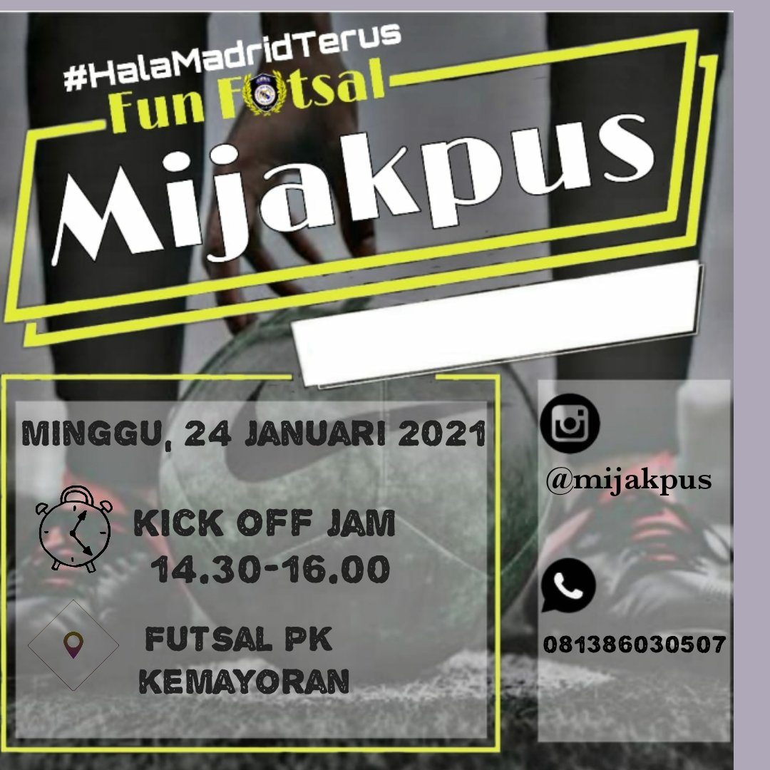 📣 Fun Futsal MIJAKPUS 🏟 : Futsal PK, Kemayoran 🗓 : Minggu, 24 Januari 2021 ⏰ : 14.30 WIB - 16.00 WIB 📱 : 081386030507 #HalaMadrid #VamosPRMI #VamosMijak