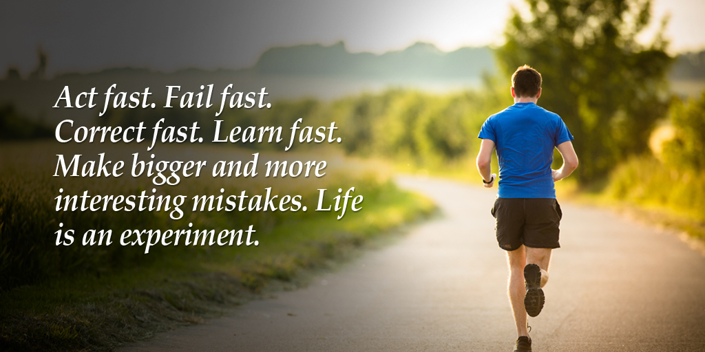 Act fast. Fail fast. Correct fast. Learn fast. #ThursdayThoughts