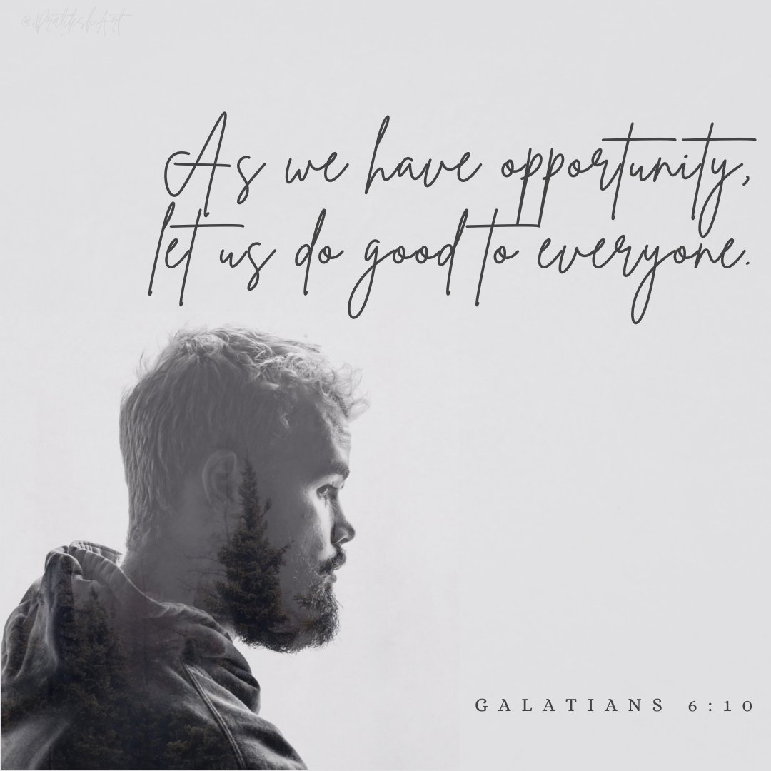 """Therefore, as we have opportunity, let us do good to all people, especially to those who belong to the family of believers."" ~ #Galatians 6:10 •• #OneVerseADay #Day23 #TheBible #Scripture #Jesus #MemorisingScripture #Pratiksharised #PratikshArt #GraphicDesign #DailyBibleVerse"