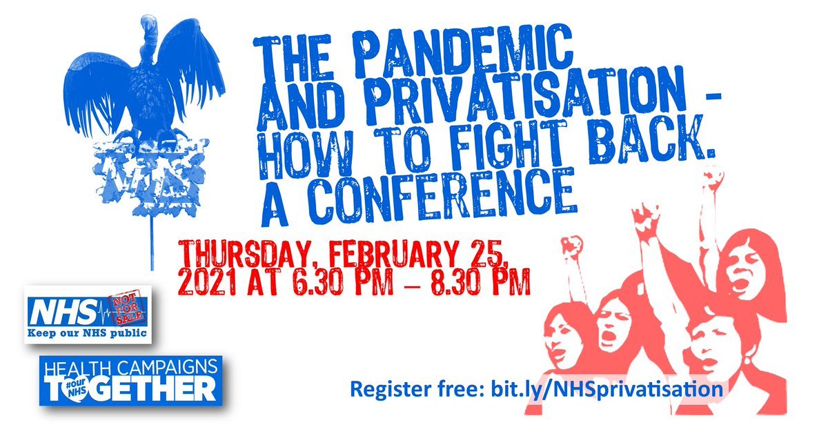 THURSDAY, FEBRUARY 25, 2021 AT 6:30 PM UTC – 8:30 PM The Pandemic and Privatisation - how to fight back. A conference. Register 👉🏿bit.ly/NHSprivatisati… #ToryCovidCatastrophe #StayAtHome #NHS