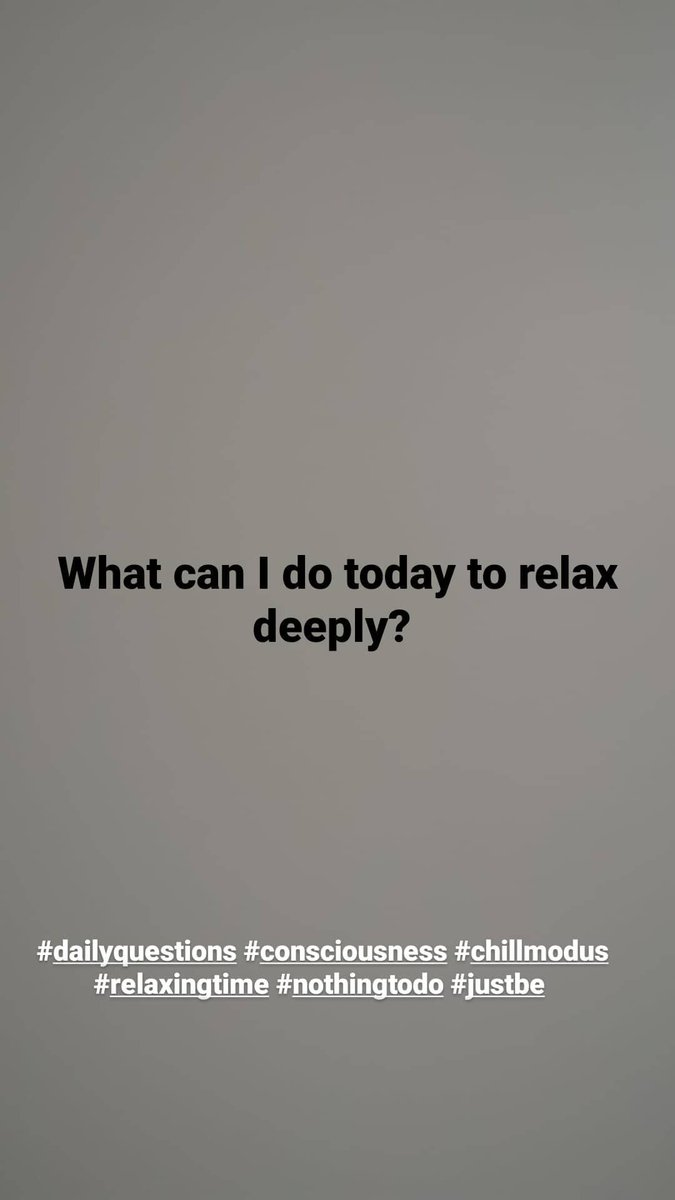#dailyquestions #consciousness #relaxing #chillmode #nothingtodo #justbe