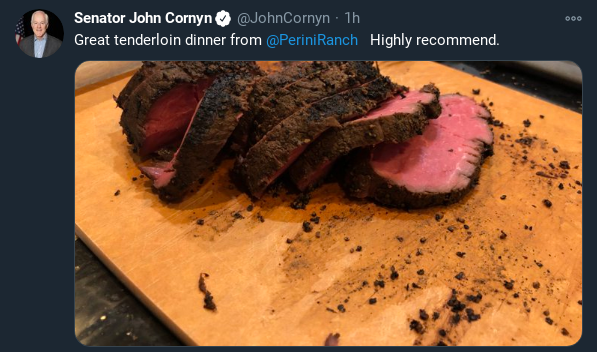 Remember that time when GOP Senator John Cornyn said he was against a higher Stimulus Check for Americans who were going hungry & facing eviction, but then THAT SAME DAY proceeded to post a $125 tenderloin on Twitter that he was enjoying...??  I do.