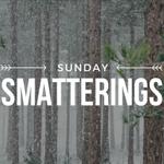 Image for the Tweet beginning: Sunday Smatterings