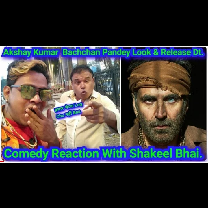 Shakil Bhai. Commedy. Reaction.  #BachchanPandey   #AkshayKumar #KritiSanon #jacquelinefernandez  #SajidNadiadwala #FarhadSamji