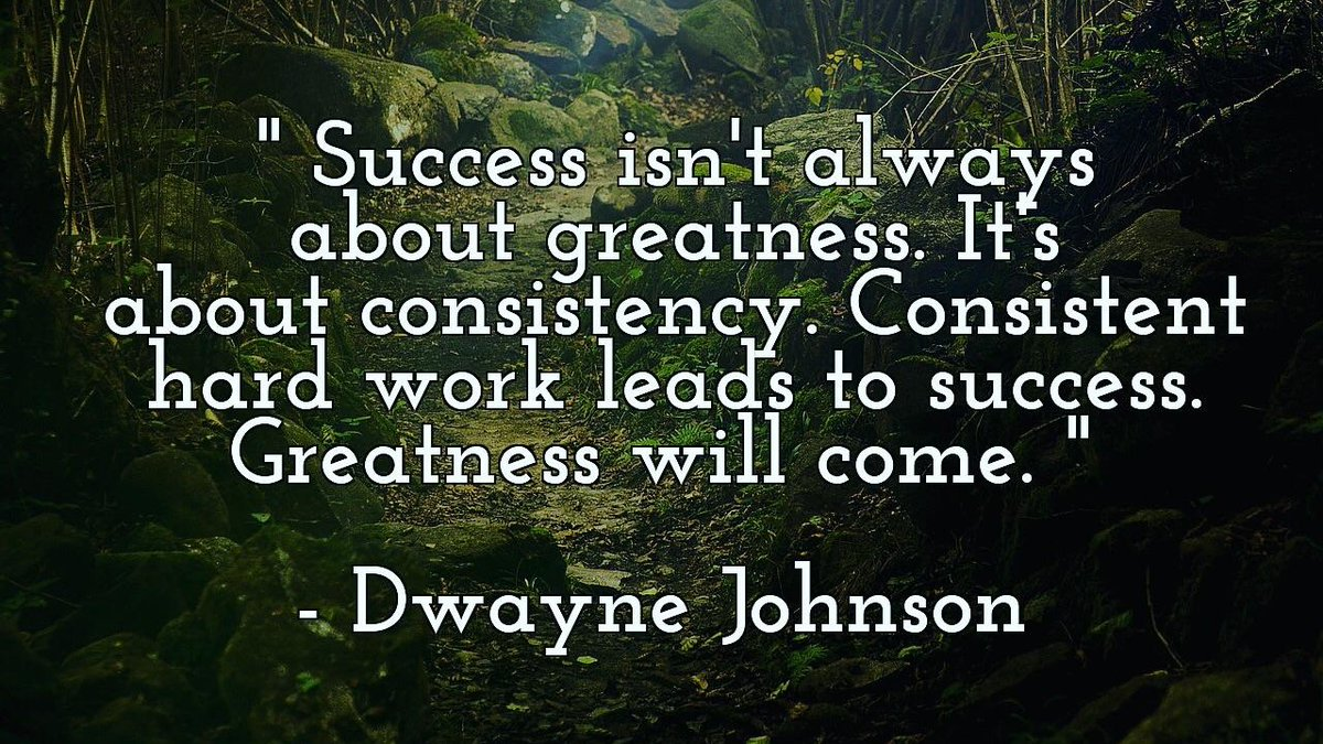 """""""Success isn't always about greatness. It's about consistency. Consistent hard work leads to success. Greatness will come."""" – Dwayne '@TheRock' Johnson  #SundayThoughts #Motivation #ThinkBIGSundayWithMarsha #MotivationalQuotes"""