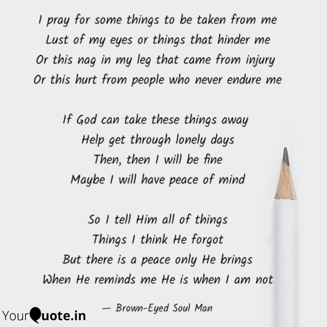 Things I want to tell God #poetry #prayer #Godisgreat #ChristJesus #repent  #BrownEyedSoulMan #poetry #poetsandwriters #mysoul #testifying #spilledink #versifier #winterpoetry #writingcommunity #poem #Poetry_Planet #poetrycommunity #inkedpoetry  #atlpoets #christianpoetry #pray