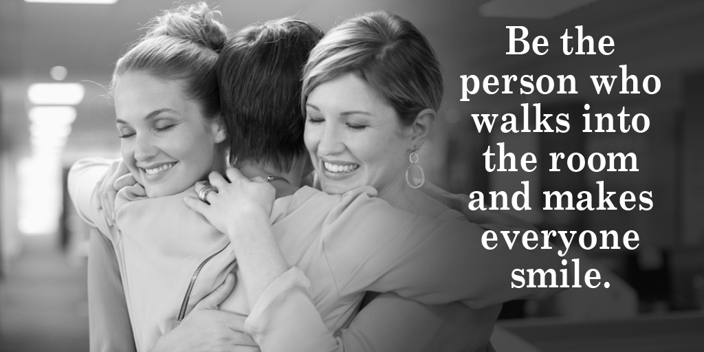 Be the person who walks into the room and makes everyone smile. #quote   #ThinkBigSundaywithMarsha