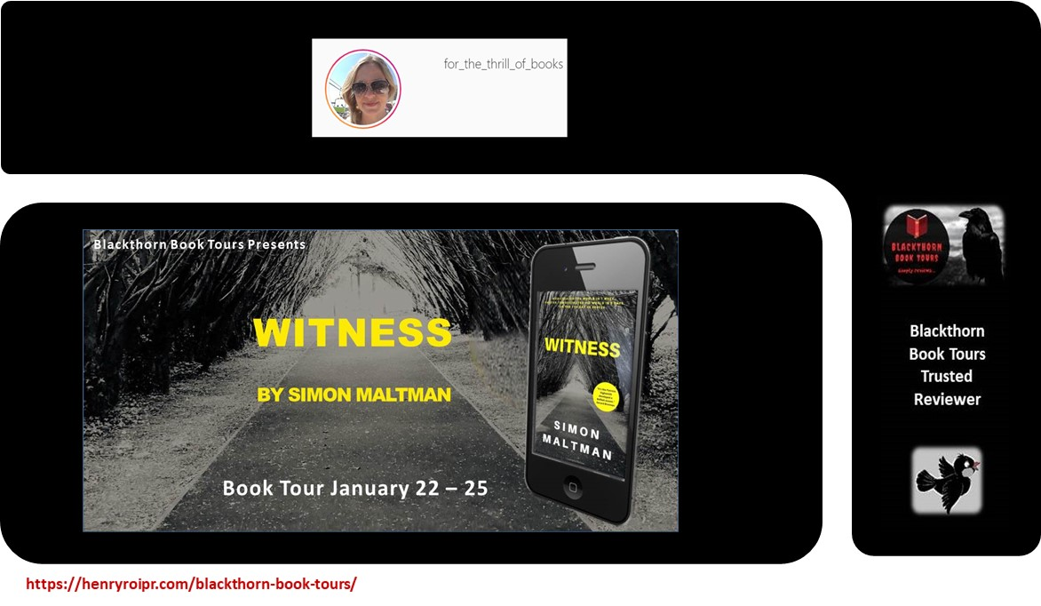 Witness by @simonmaltman  'here is little I didn't like about this dark crime fiction. Tom was a likeable character and you felt his personal struggles through each page.'  Alisa Chopra     #BookTour #booklover #bookbloggers #writingcommunity #CrimeFiction