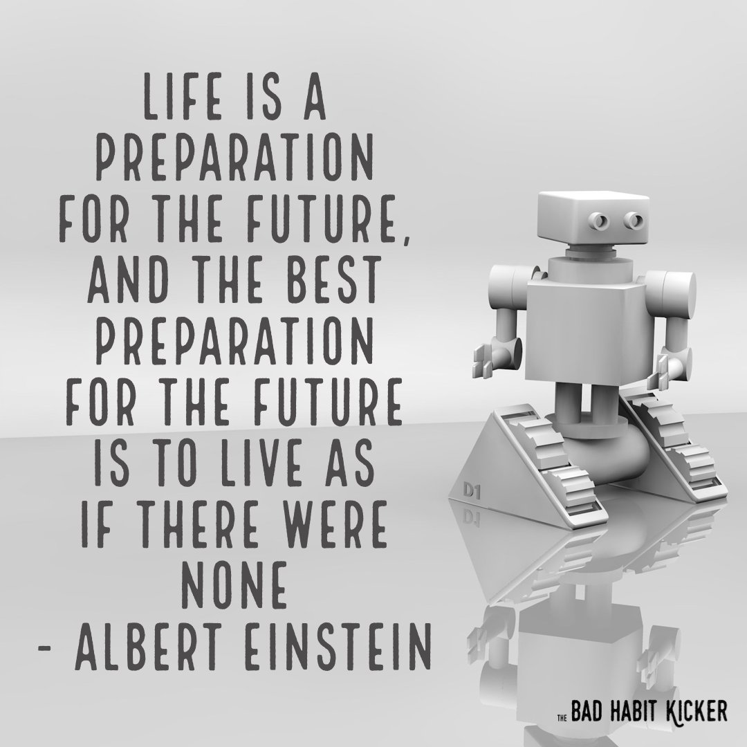 "Do you agree? ""Life is a preparation for the future, & the best preparation for the future is to live as if there were none"" - Albert Einstein #SelfHelpBooks #BadHabits #MentalHealth #ImproveYourLife #SelfImprovement #TheBadHabitKicker #BreneBrown #TheMiracleMorning #AtomicHabits"