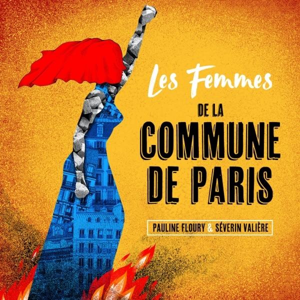 Un peu de musique : Les Femmes de la Commune de Paris, de Pauline Floury et Séverin Vallière, chez EPM/Socadisc.  🕺💃 ➡️