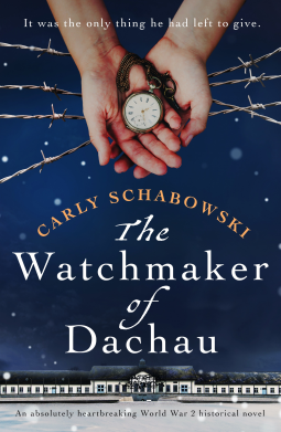 #BookReview #BlogTour The Watchmaker of Dachau by @carlyschab11 @bookouture @netgalley  via @JustReadingJess