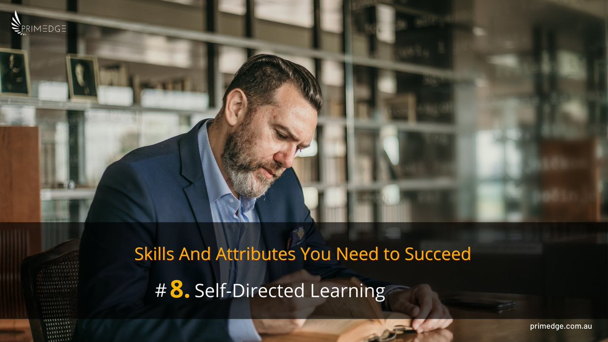 Skills & Attributes You Need to Succeed No.8: SELF-DIRECTED LEARNING (SDL)  Self-directed learning has been the secret weapon of some of the world's most successful individuals. Successful people know that learning is a life-long process.  #success #learning #entrepreneur