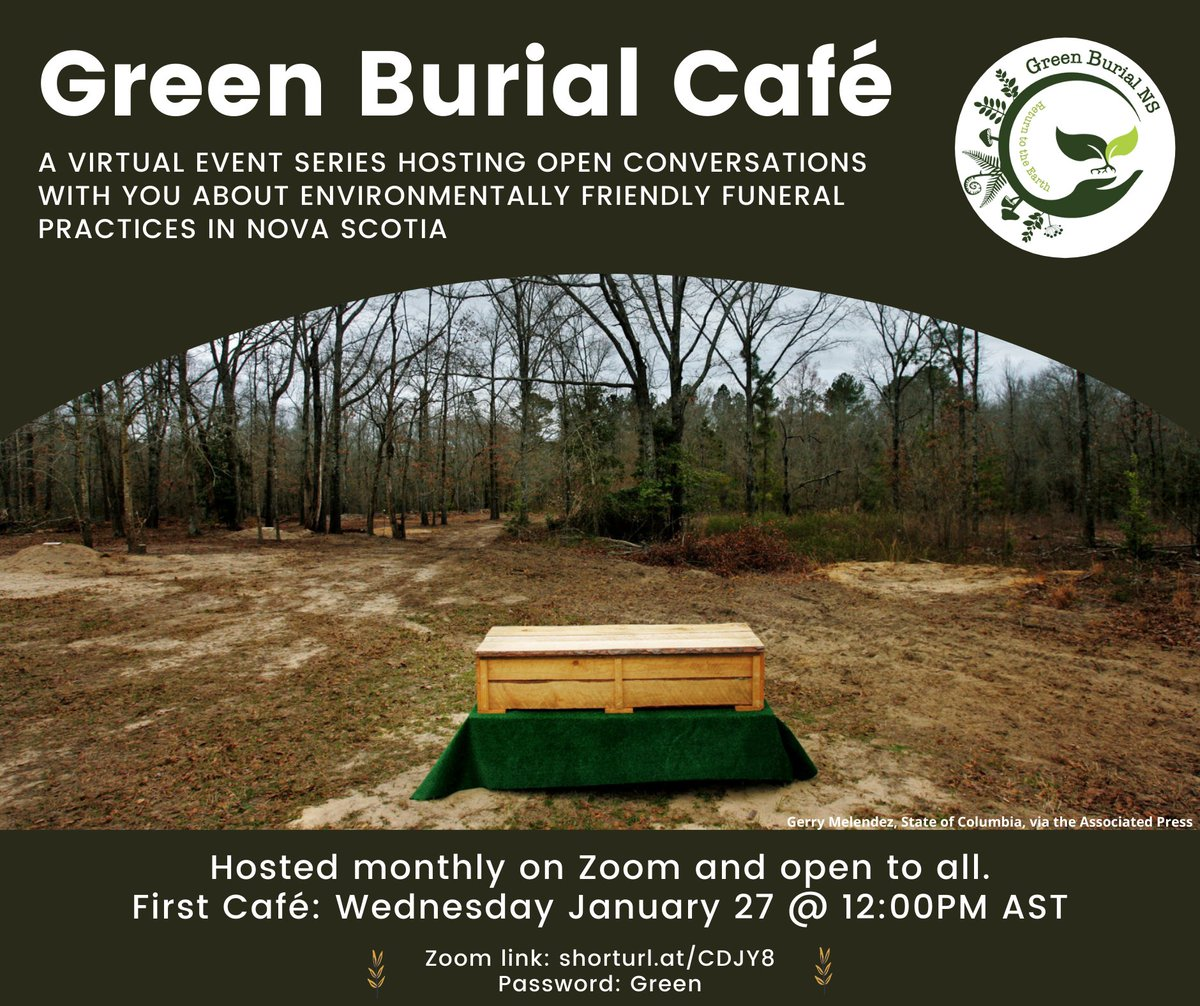 Green Burial Cafe Online ~ #Wednesday, Jan 27th at noon AST. All curious about natural disposition are welcome. Zoom link: ... Password: Green