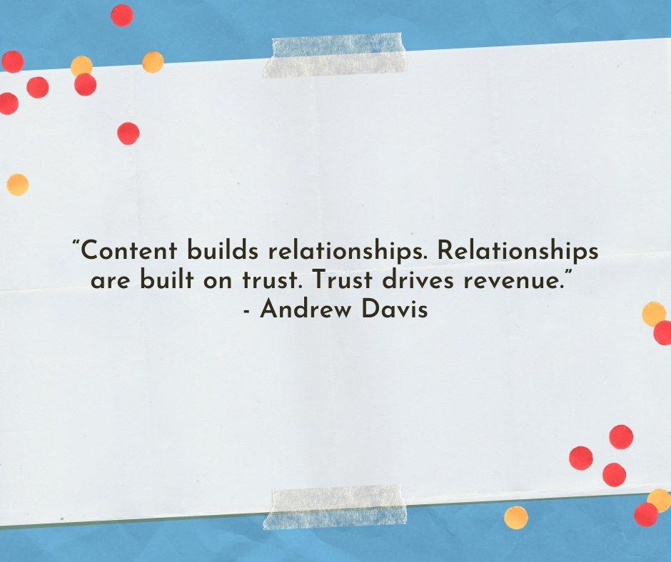 In #digital marketing, Content builds relationships. Relationships are built on trust. Trust drives revenue. - Andrew Davis #Quote  #DigitalMarketing #B2B #StartUp #SMM #Marketing #Strategy #RemoteWork #Success #Quotes #Branding #ThinkBigSundayWithMarsha #Learning #Leadership