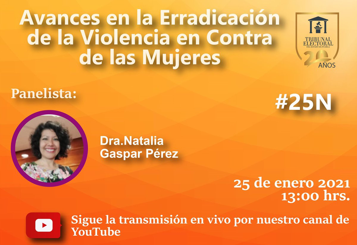 """Acompáñanos al foro """"Avances en la Erradicación de la Violencia en contra de las #Mujeres"""". Participa: Dra. Natalia Gaspar Pérez  🗓 25 enero  🕐 13:00 hrs.  Sigue la transmisión por #YouTube  👉🏻  #DíaNaranja  #20AñosTEEP"""