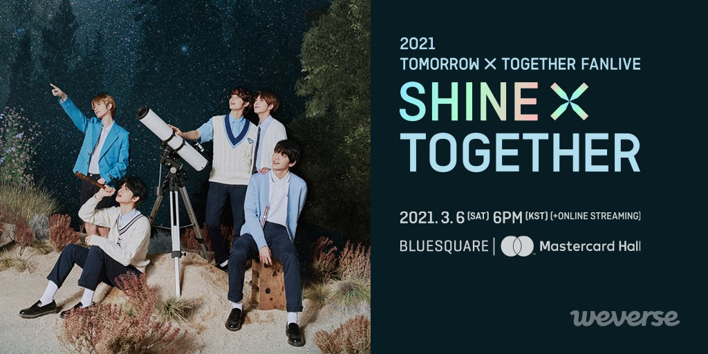 2021 #TXT FANLIVE SHINE X TOGETHER Online/In-person Performance🎉  We invite you to the 2nd FANLIVE, an event for #TOMORROW_X_TOGETHER & MOA! Find out more about the event from the announcement on Weverse!  More info👉  #SHINE_X_TOGETHER