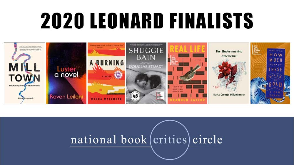 The finalists for the 2020 John Leonard Prize, given to the best first book in any genre, are Kerri Arsenault, Karla Cornejo Villavicencio, Raven Leilani, Megha Majumdar, Douglas Stuart, Brandon Taylor, and C Pam Zhang. #NBCCAwards https://t.co/SLp4OFOtBw