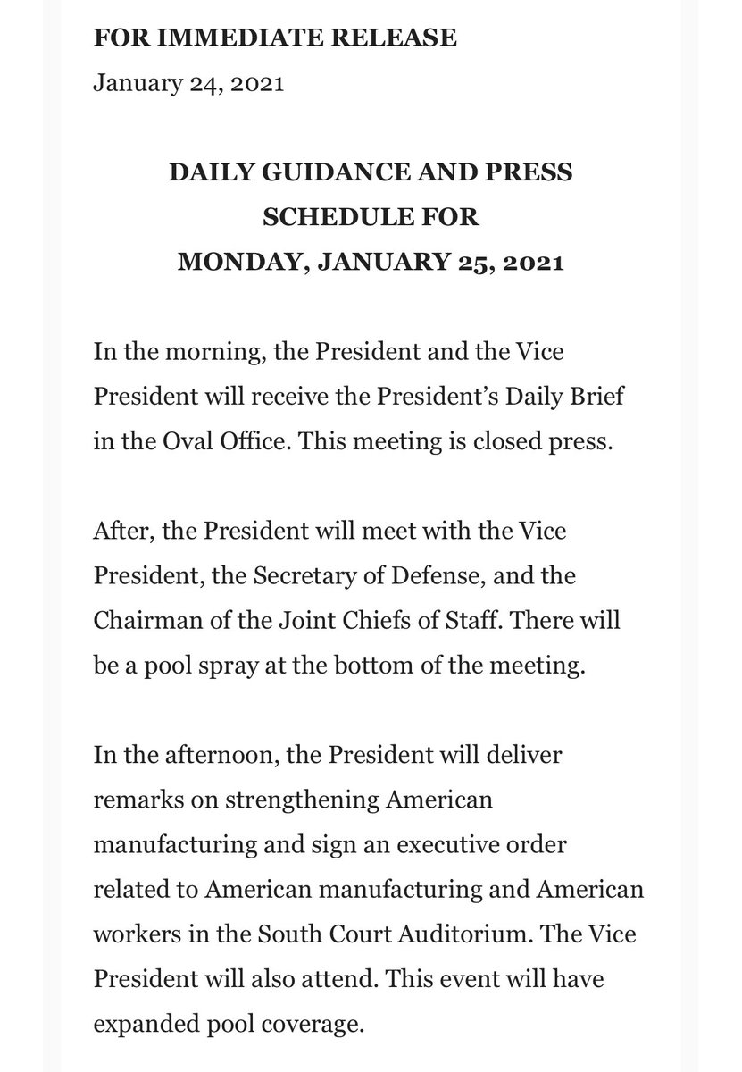 Tomorrow, President Biden's schedule includes signing an executive order related to American manufacturing and American workers that is open to an expanded press pool.   It's unclear if he will take questions from reporters, but this setting would make that logistically easy.