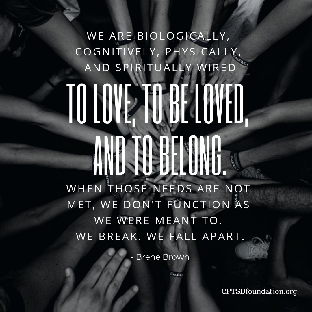 A deep sense of love and belonging is an irreducible need of all people. We are biologically, cognitively, physically, and spiritually wired to love, to be loved, and to belong - #CPTSDhealing #BecauseWeAreWorthIt #SelfCare #ComplexTraumaSurvivor #Recovery #Anxiety