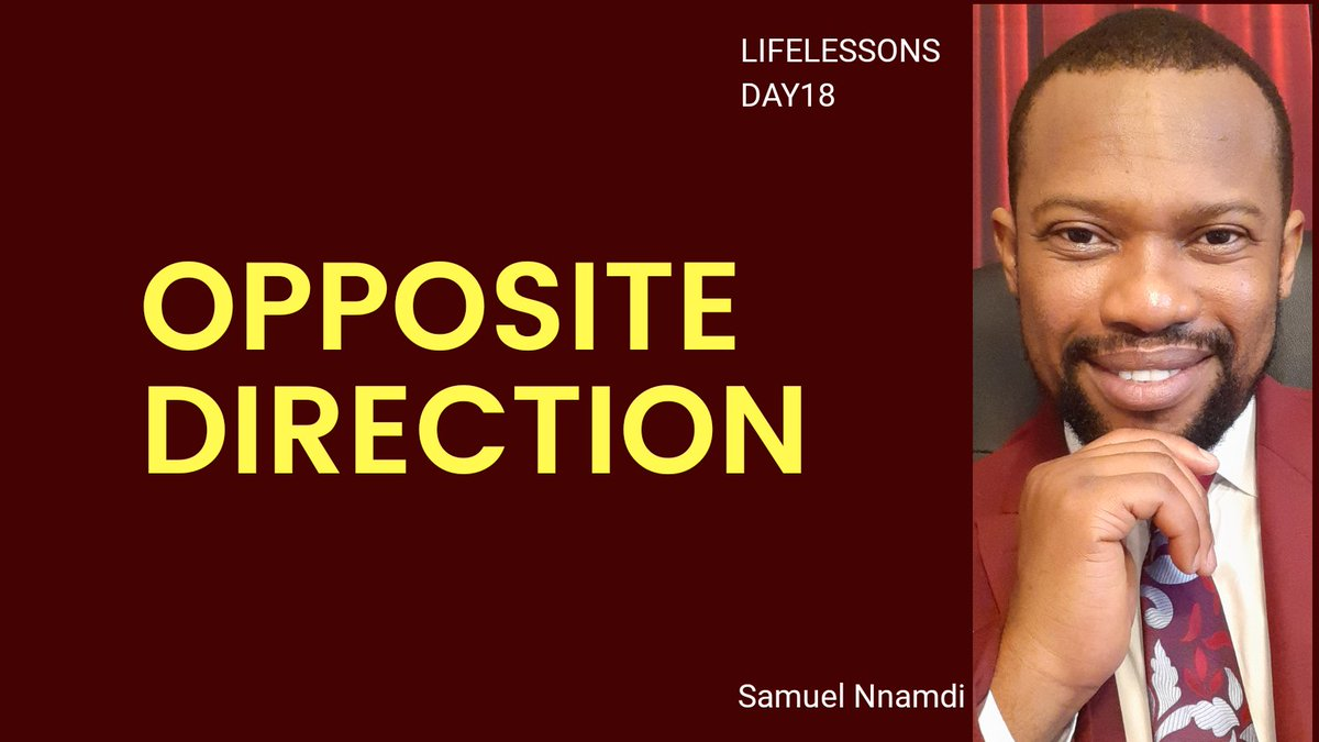 #LIFELESSONS  #DAY18 #OppositeDirection   It is unwise to take the devil for granted. Neither am I suggesting that you make a big deal of him. No! What I suggest is, do not be ignorant of his devices.   The devil doesn't make empty threats.  He doesn't bluff, he means business.