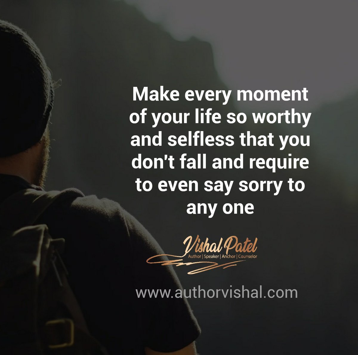 Make every #moment of your #life so #worthy and #selfless that you don't #fall and #require to even say #sorry to any one. . . . PC: Free-Photos  #authorvishalpatel #quotes #motivational #inspirational