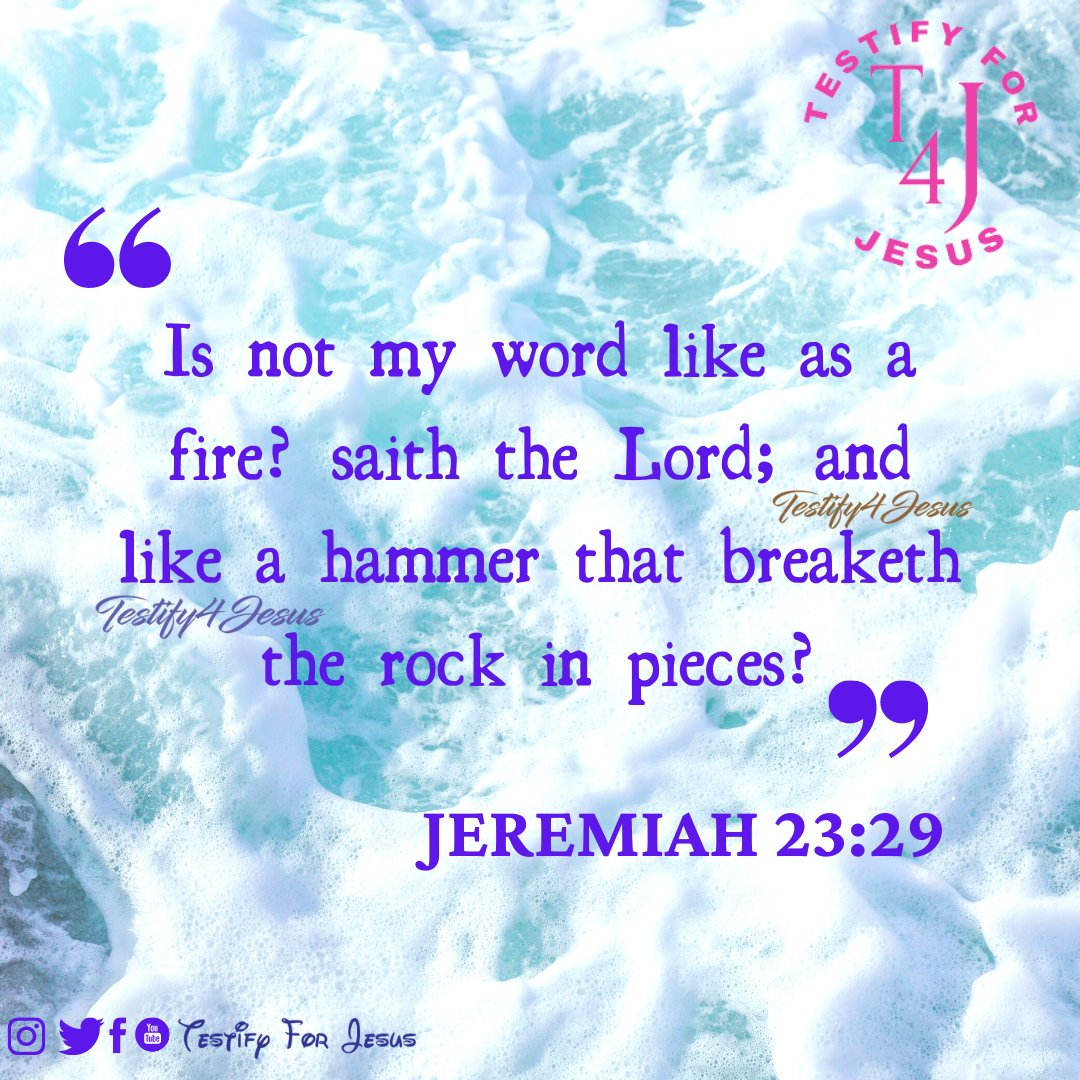 """#mondaymorningmotivation  Jeremiah 23: 29  """"Is not My word like a fire?"""" says the Lord, """"And like a hammer that breaks the rock in pieces?  #jesusislord #testify4jesus #bibleverse"""