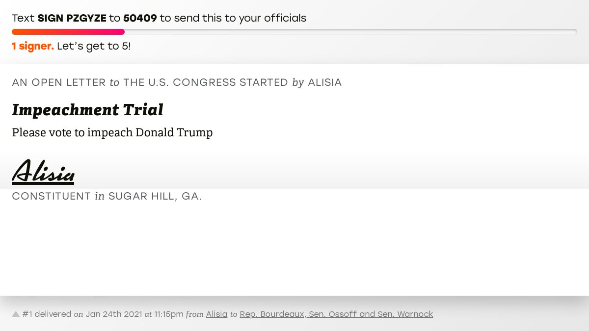 "🖋 Sign ""Impeachment Trial"" and I'll deliver a copy to your officials:   📨 No. 1 is from Alisia to @RepBourdeaux, Sen. Ossoff and @SenatorWarnock #GA07 #GApol"