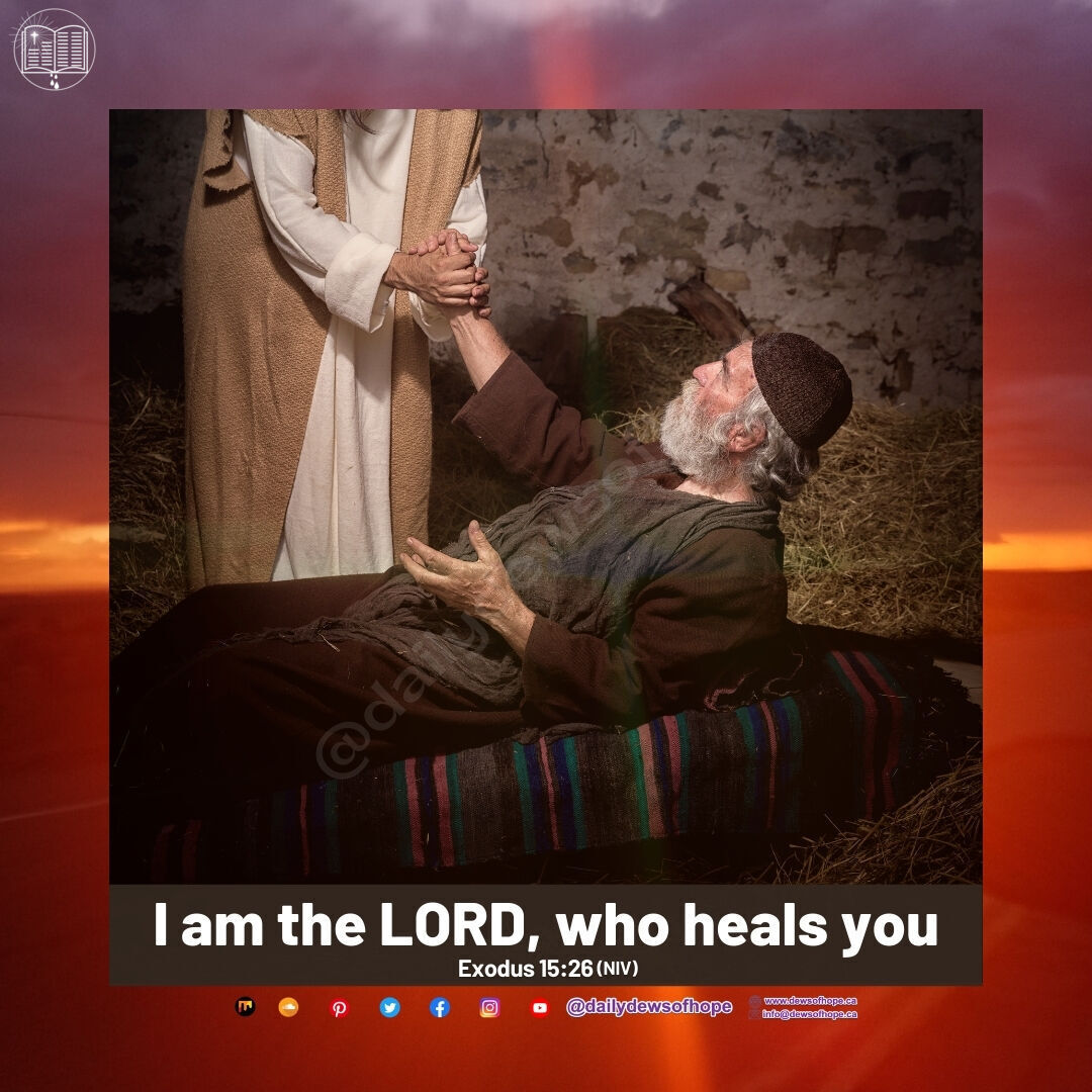 I am the LORD, who heals you  📖Exodus 15:26(NIV)   #DailyDewsofHope #DailyDevotion #january #bibleverse #faith #hope #healing  🌐
