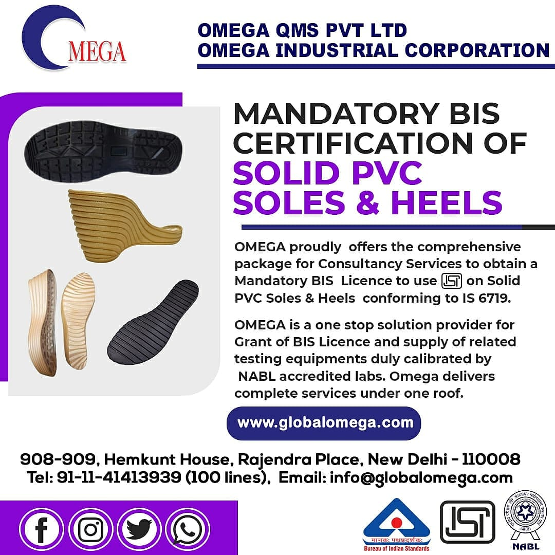 OMEGA proudly offers a comprehensive package to obtain a mandatory BIS license to use ISI mark on solid PVC soles & HEELS conforming to IS 6719  #india #makeinindia #covid #international #safety #nabl #ca #gadgets #technology