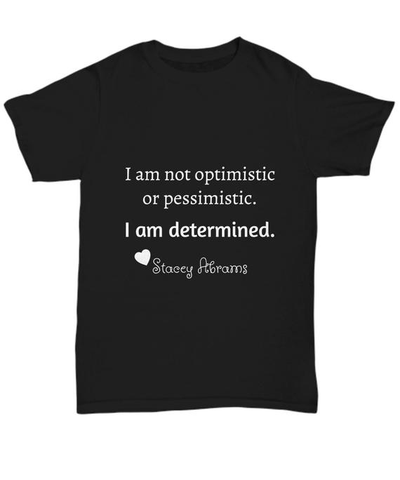 Stacey Abrams Quote I Am Determined Unisex Short-Sleeved T-shirt for Political Organizers, Georgia Politics  #gapol #staceyabrams #womeninpolitics