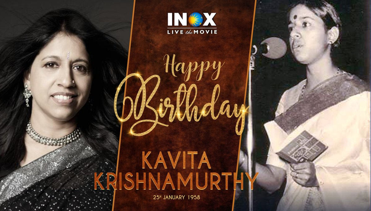 INOX wishes the multilingual legendary singer #KavitaKrishnamurthy a very happy birthday.   #INOXwishes #INOXMovies   #INOXTrivia: She was awarded the civilian honour of Padma Shri in 2005