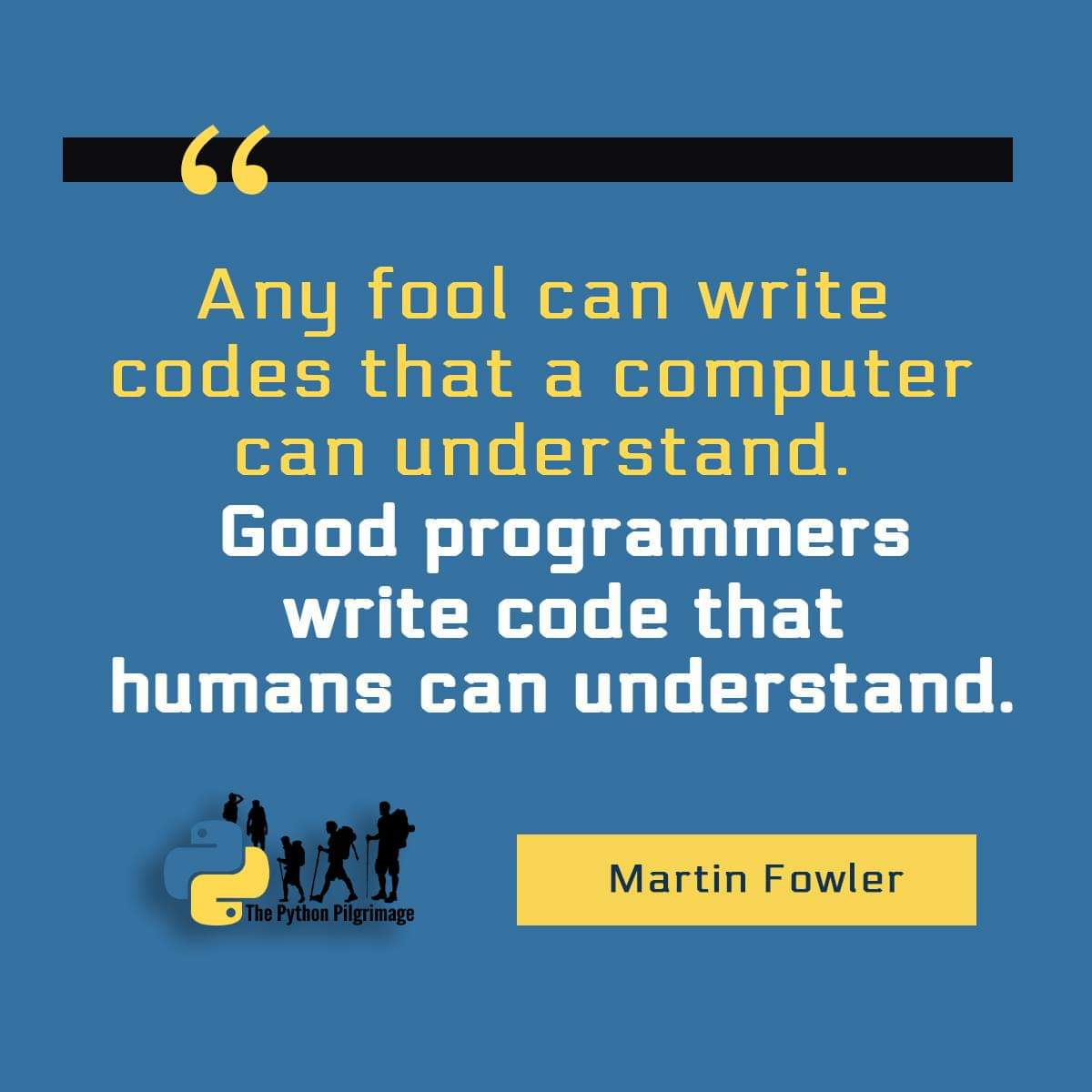 """Any fool can write codes that a computer can understand. Good programmers write code that humans can understand.""  -Martin Fowler #quoteoftheday #mondayquotes #mondaymotivation #mondaymoods #mondayvibes #mondaymood #fool #write #codes #understand #good #programmers #human"