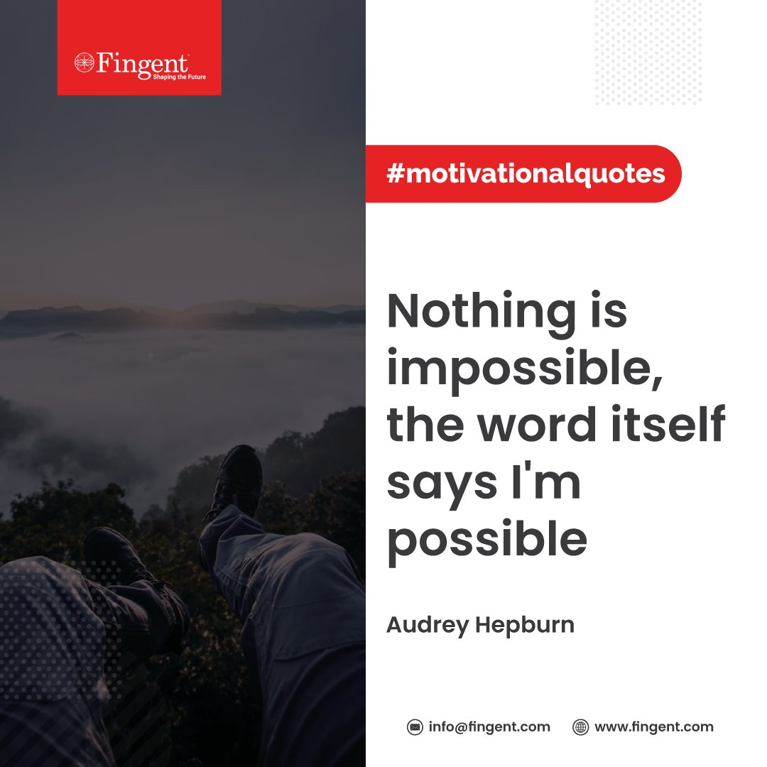 Nothing is impossible, the word itself says I'm possible - Audrey Hepburn  #motivationalquotes #mondaymotivation #positive #goodthoughts #Fingent