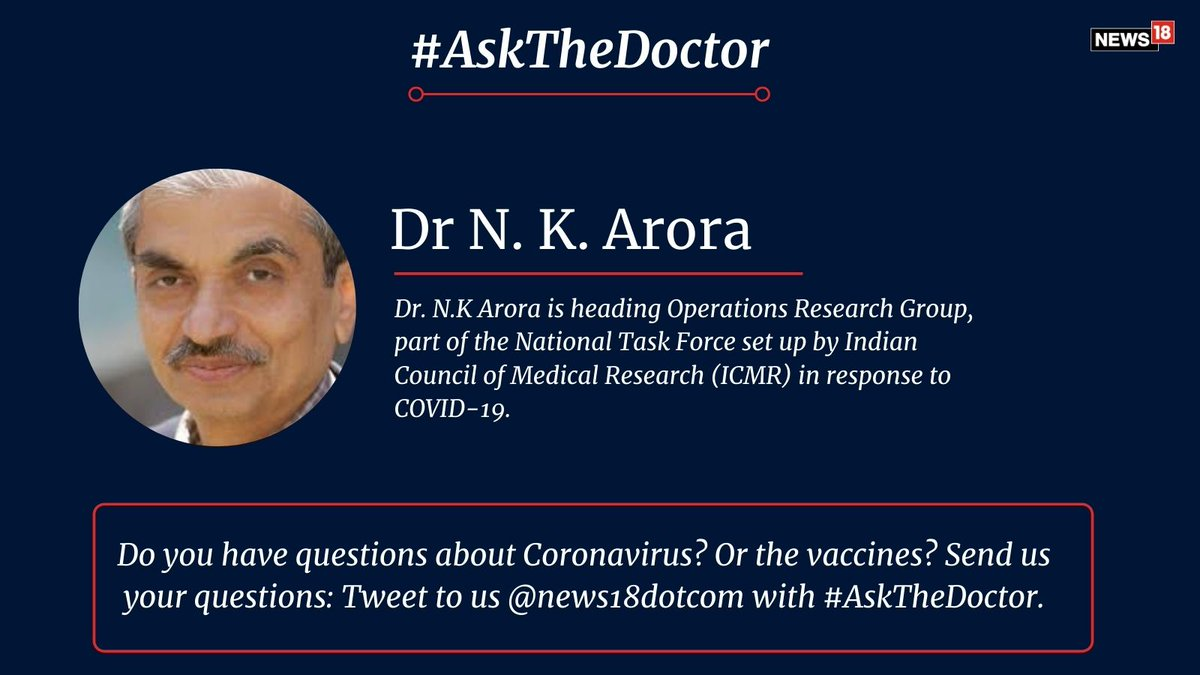 Got questions on Covid-19 or vaccines? Tweet to us at @news18dotcom with #AskTheDoctor.   Every week, we will have a public health expert to address your concerns through a column. Send in your questions by Thursday!
