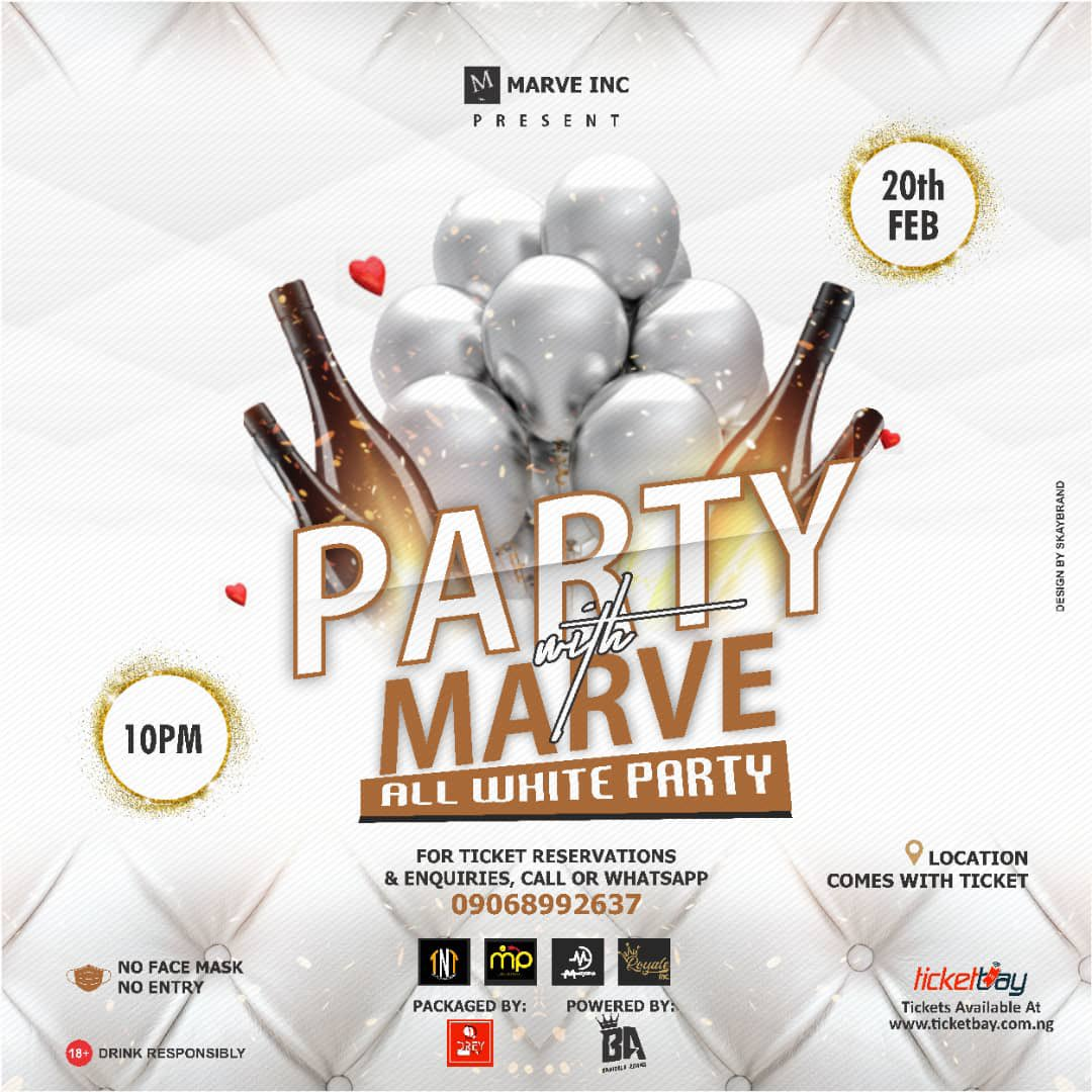 PARTY WITH MARVE   Date: February 20th  Time: 10:PM  Ticket: Access-#5000  Cc: @heismarve_  Tickets Available At:  DM for more info. #lagos #nigeria