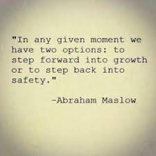 In any given moment we have two options... -  Abraham Maslow #quote #dailymotivation