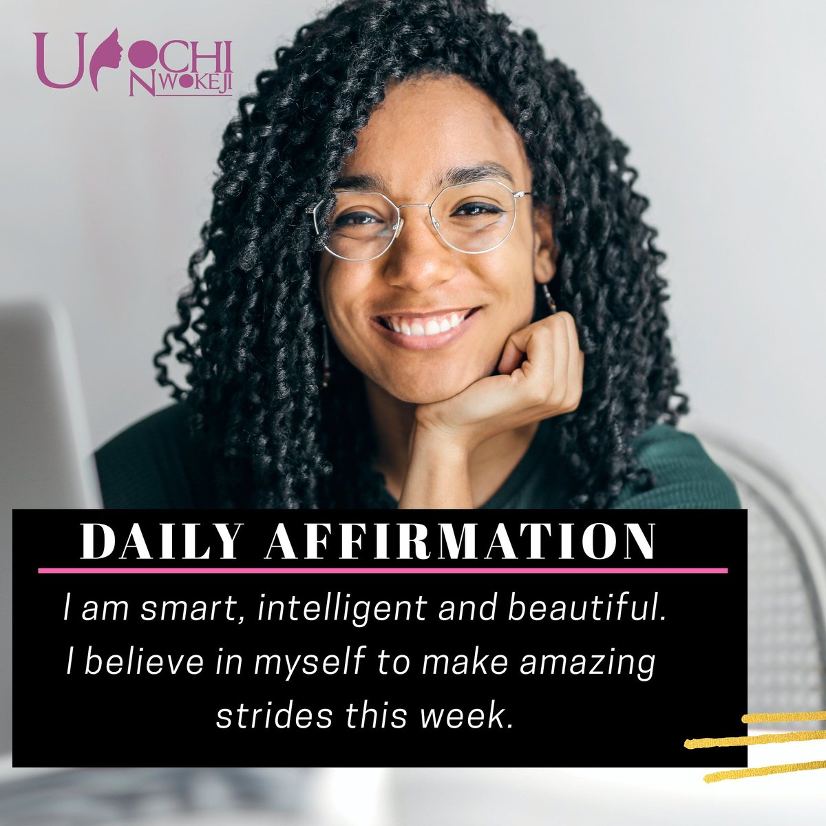 This week we are teaching ourselves how not to end the week unproductive and unsatisfactory.  January 25th, 2021. Here is your daily dose of positive affirmation. __ I am smart, intelligent and beautiful. I believe in myself to make amazing  strides this week. __ #mondaythoughts