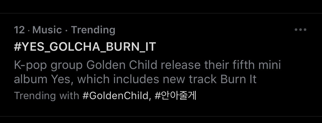 FINALLY I CAN SEE IT ON THE TRENDING LIST IN THE US  @Hi_Goldenness @GoldenChild #YES #Burn_It #안아줄게 #GoldenChild #골든차일드 #YES_GOLCHA_BURN_IT #골든차일드_가요계를_Burn_It