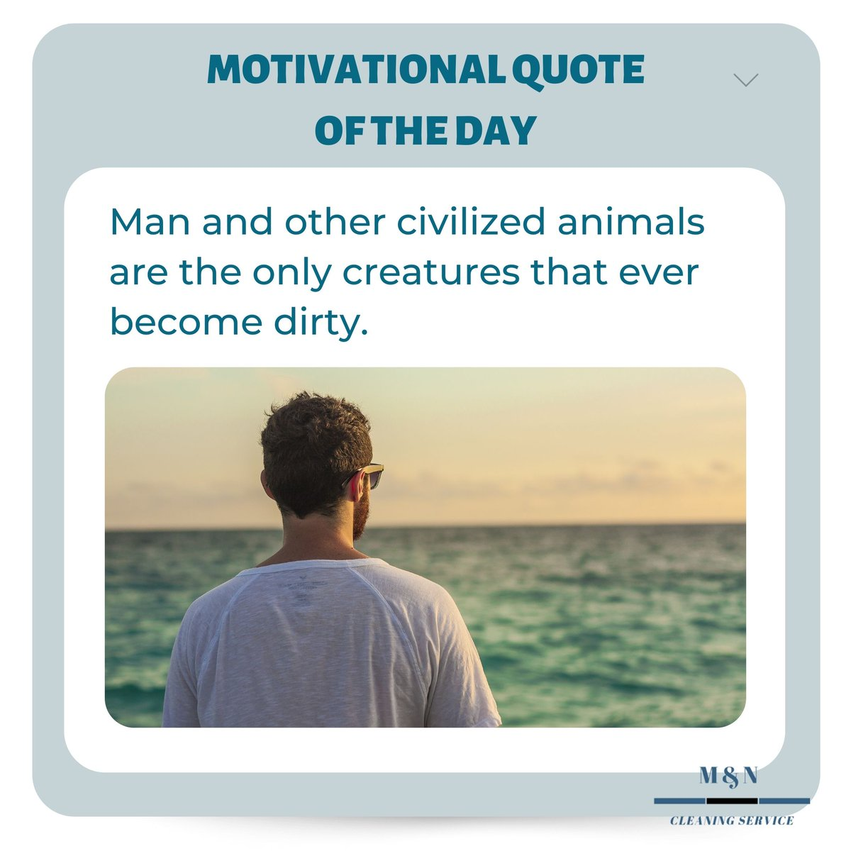 """Man and other civilized animals are the only creatures that ever become dirty.""  #QuoteOfTheDay"