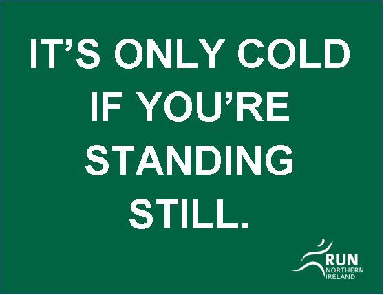 🏃#MondayMotivation🏃‍♀️  It's only cold if you're standing still.  #RunNI #GetRunningGetRunNI #HappyNewYear #RunningMotivation