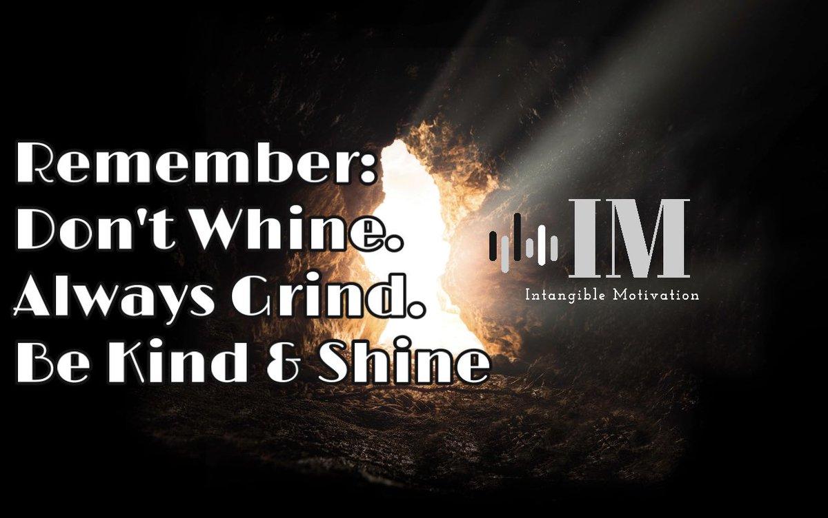 🚨Remember:🚨 ⭐️Don't Whine.  ⭐️Always Grind.  ⭐️Be Kind & Shine                                  #mondaythoughts #Motivation #positivity #inspirational
