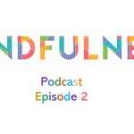 Image for the Tweet beginning: Episode 2 of our Mindfulness