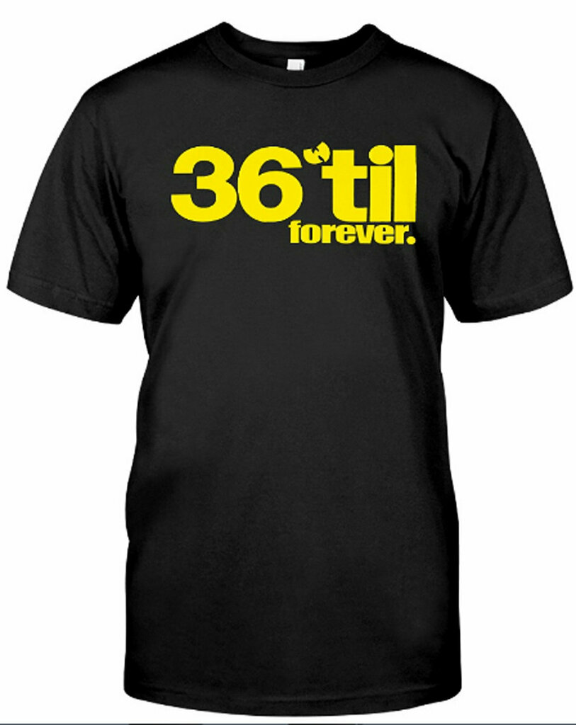 #36TilForever #tshirt
