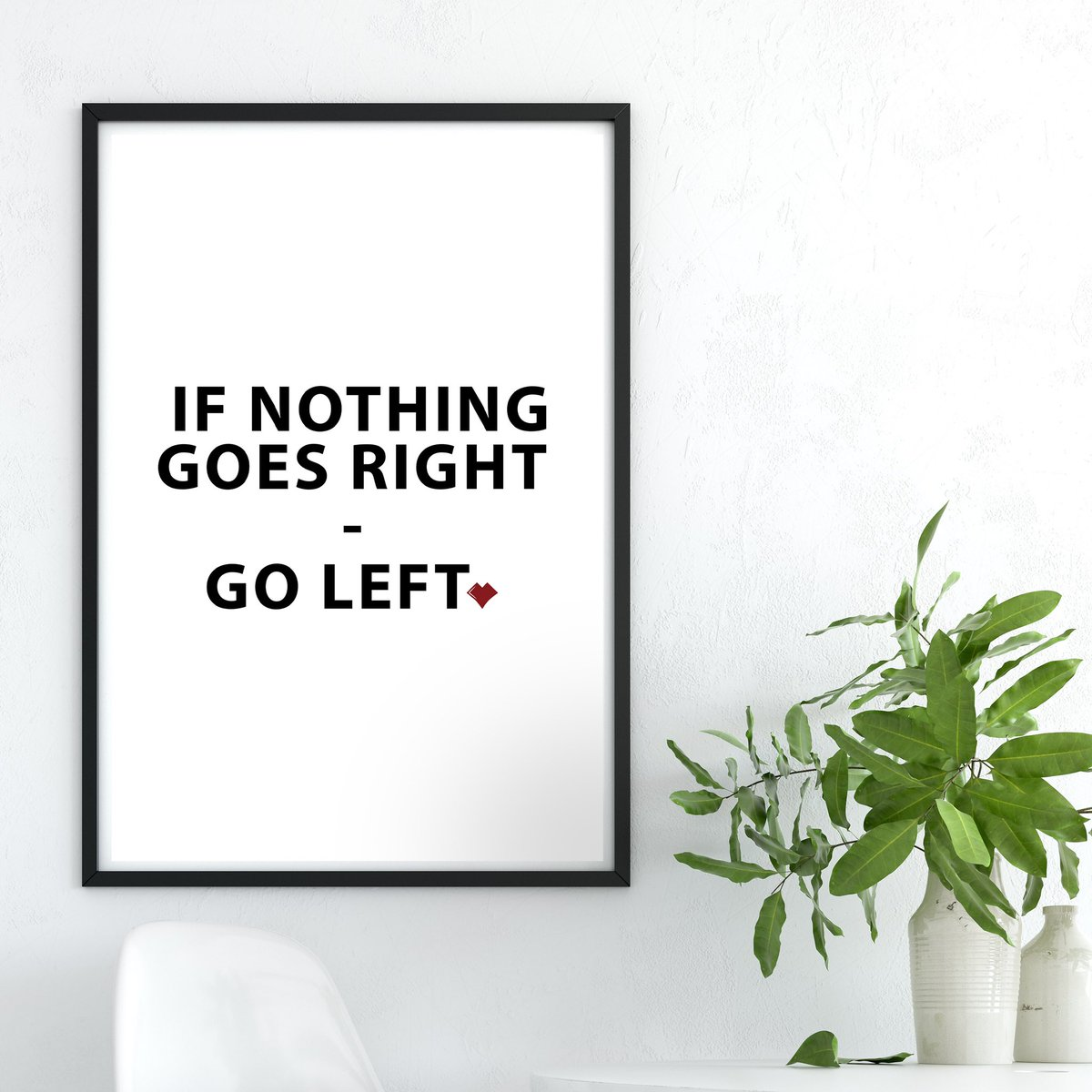 If nothing goes right — go left.  #MondayMotivation #yeg #graphicdesign #chewydesigns